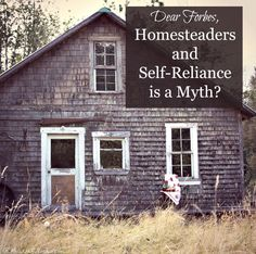 Dear Forbes, Homesteading and Self-Reliance is a Delusion? - Melissa K. Self Reliance, Farmhouse Garden, Living Off The Land, Urban Homesteading, Hobby Farms, Garden Table, Sustainable Living, Farm Life, Organic Gardening