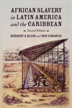 African Slavery in Latin America and the Caribbean by Herbert S. Klein, http://www.amazon.com/dp/0195189426/ref=cm_sw_r_pi_dp_zCDxsb13MHRFC