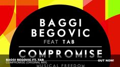 Baggi Begovic ft. Tab - Compromise (Original Mix) [OUT NOW]