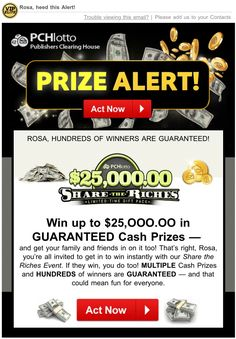 PCH PRIZE ALERT $25,000.00 SHARE THE RICHES ACTNOW I ROSA ROJAS CLAIM MY OWNERSHIP TO WIN THIS PRIZE NOW.