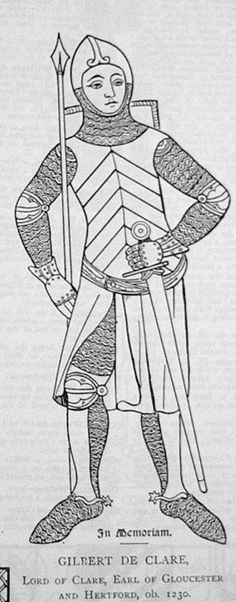 Gilbert de Clare (1180 - 1230) Earl of Hertford and Gloucester married to Isabel Marshall.Son of Richard de Clare and Amice Fitzwilliam. __________________________________25th Great Grandfather