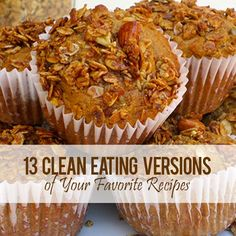 13 Clean Eating Versions Of Your Favorite Recipes - excellent source of clean eating recipes to help you with your weight loss goals. #cleaneating #recipes #healthyrecipes