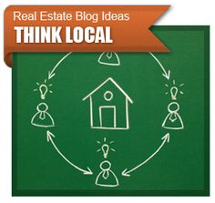 Real Estate Blogs - Great real estate blog ideas for covering your local area.