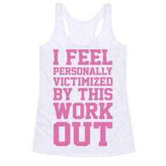 I Feel Personally Victimized By This Workout - Show off your love of Mean Girls with this Regina George quote, workout inspired, gym goer's shirt! Let the world know you are getting your fitness on, but you totally hate it. Fitness Workouts, Fitness Motivation, Fitness Memes, Fitness Shirts, Funny Fitness, Gym Fitness, Motivation Quotes, Health Fitness, Funny Workout Shirts