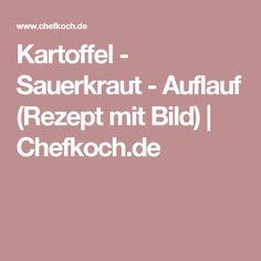 Kartoffel - Sauerkraut - Auflauf (Rezept mit Bild)   Chefkoch.de