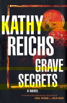 Grave Secrets - Temperance Brennan #5. Too many coincidences. I gave it 2.5 stars out of 5. sm