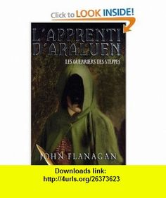 Lapprenti dAraluen, Tome 4  Les guerriers des steppes (9782012017825) John Flanagan , ISBN-10: 2012017827  , ISBN-13: 978-2012017825 ,  , tutorials , pdf , ebook , torrent , downloads , rapidshare , filesonic , hotfile , megaupload , fileserve