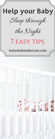 7 Tips to Help your Infant or baby Sleep Better and sleep through the night. Tips on night time and bed time routine, nap route and and tip on good sleep habit for your baby | Katusha Henderson Blog