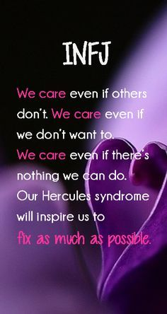 INFJ - We care and we'll try to fix as much as possible. OMG this gets me in so much trouble!!!!!!
