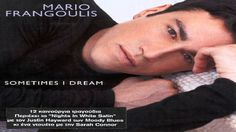 Mario Frangoulis - Sometimes I Dream Full Album - YouTube