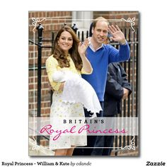 Royal Princess - William & Kate Postcard - Celebrate the Royal Birth of the Princess the daughter of William & Kate - London England, May 2, 2015 - Party and celebrate the new heir to the British throne! The daughter of William Duke of Cambridge & the Catherine, Duchess of Cambridge, sister to George Alexander Louis!  #royal #royalfamily