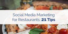 NOM: #SocialMediaMarketing for Restaurants: 21 Tips  #ContentMarketing