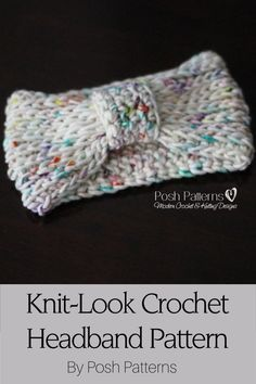 Knit-Look Crochet Headband . free pattern for an elegant cinched style headband that features a pretty knit-look stitch design. By Posh Patterns. Knit Or Crochet, Crochet Gifts, Crochet Scarves, Cute Crochet, Crochet Clothes, Crocheted Hats, Appliques Au Crochet, Crochet Headband Pattern, Knitted Headband