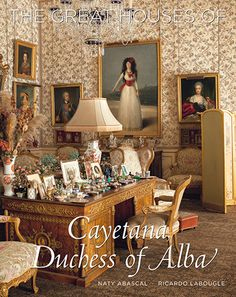 The Great Houses of Cayetana Duchess of Alba