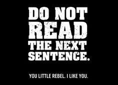 Do Not Read The Next Sentence. T-Shirt | SnorgTees