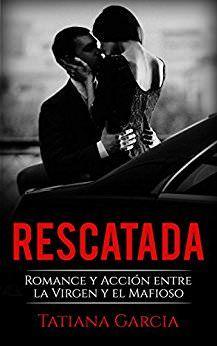 Rescatada Tatiana Garcia Pdf Y Epub Libros Romanticos Recomendados Libros Romanticos Juveniles Pdf Novelas Romanticas
