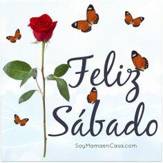 #feliz #sabado #saludos  www.soymamaencasa.com