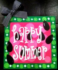 Could make a Happy Fall, Happy Winter, Happy Spring sign too~ Canvas Crafts, Wood Crafts, Cute Crafts, Diy And Crafts, Watermelon Crafts, Green Watermelon, Summer Signs, Happy Summer, Happy Fall