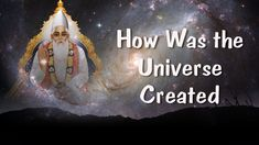 How Was the Universe Created Gods Strength, Social Work, Spirituality, Knowledge, Universe, India, Happy, Projects, Log Projects