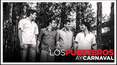 LOS PUESTEROS - AY CARNAVAL (+lista de reproducción)