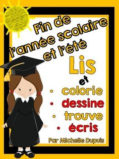 Fin de l'année scolaire: activités de lecture en lien avec la fin de l'année scolaire et l'été. Pre School, School Days, End Of The Year Celebration, French Classroom, Bulletins, French Resources, French Immersion, Teaching French, Lus