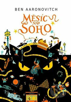 Ben Aaronovitch: Mesic nad Soho
