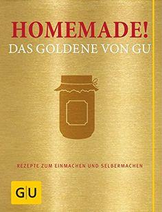 Homemade! Das Goldene von GU: Rezepte zum Einmachen und Selbermachen (Die GU Grundkochbücher) von Adriane Andreas http://www.amazon.de/dp/3833840013/ref=cm_sw_r_pi_dp_KiTaxb1DT0MTB