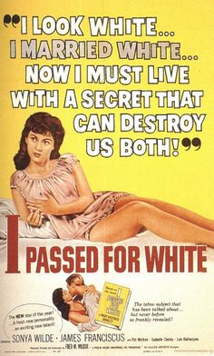 """I Passed for White,"" the gripping 1960 'based-on-a-true-story' drama about ""tragic mulatto"" Bernice Lee's attempted escape from her mixed ""Negro"" roots and identity."