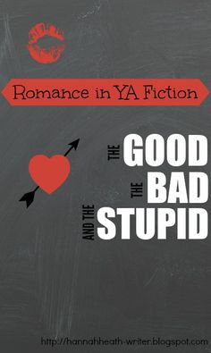 Romance in YA Novels: The Good, The Bad, and The Stupid - a few of the good, the bad, and the stupid templates for romance in YA fiction. Helping you figure out what path to take - or what path to avoid - when writing romance into your YA stories.