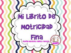 Librito para trabajar la Motricidad Fina en Infantil Y Preescolar.