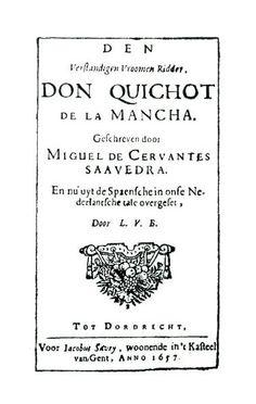 NEERLANDÉS - Den verstandigen vroomen ridder Don Quichot de la Mancha / Bos, Lambert van den, tr.(según Rius) -- 1657.-- Primera edición ilustrada del Quijote, con 26 estampas de los personajes de la novela que marcan el modelo iconográfico holandés en las ilustraciones del s. XVII y XVIII http://bdh-rd.bne.es/viewer.vm?id=0000112297&page=1