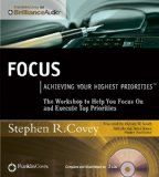 Focus: Achieving Your Highest Priorities - http://wp.me/p6wsnp-2WZ