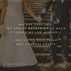 Love changes the heart, and GRACE :)