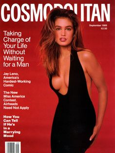 Cosmopolitan magazine, SEPTEMBER 1989 Model: Cindy Crawford Photographer: Francesco Scavullo