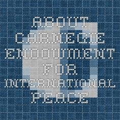About - Carnegie Endowment for International Peace: limited availability