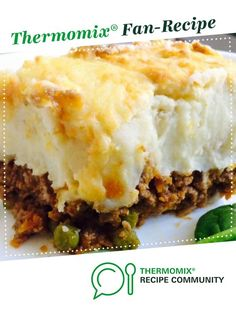 TASTY SHEPHERD'S PIE (POTATO PIE, COTTAGE PIE) by Aussie TM5 Thermomixer. A Thermomix ® recipe in the category Main dishes - meat on www.recipecommunity.com.au, the Thermomix ® Community.
