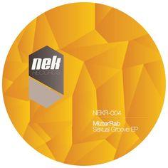 Artist: MizterRab  Title: Sexual Groove EP   Released by: NEK Records   Release/catalogue number: NEKR004   Release date: 2013    www.nek.com.do  @nekcomdo    Listen Demo: https://soundcloud.com/nekrecords/sets/nekr004-mizterrab-sexual