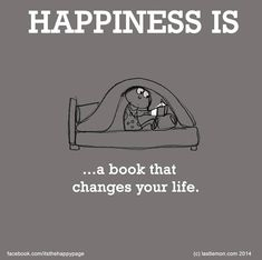 Happiness is a book that changes your life.  ... What makes YOU happy? Let us know at www.LastLemon.com and we'll illustrate it.