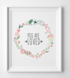 Printable nursery art, flower poster, You are loved sign, kids room decor, available in different sizes and format. You will receive 4 files: