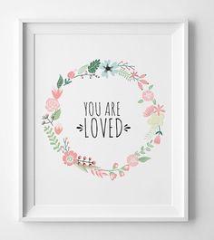 You are loved sign, nursery decor, love print, printable nursery art, digital art, flower poster, nursery printable wall art, kids decor