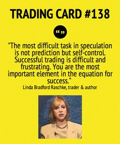 Trading Card #138: The Most Difficult Thing In Trading by Linda Raschke
