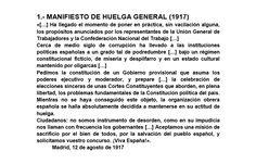 Documento histórico redactado por los dirigentes de los sindicatos de PSOE y UGT, el documento fue dirigido a los obreros. Su finalidad es la huelga de 1917 convocada por la UGT y la CNT debido a los sucesos de la Junta de Defensa para cambiar el sistema político e instaurar una república mediante la Asamblea de Parlamentarios, aumentar el salario de los obreros debido a la inflación de la Primera Guerra Mundial. La conclusión derivó en una huelga general que duró una semana en Barcelona.
