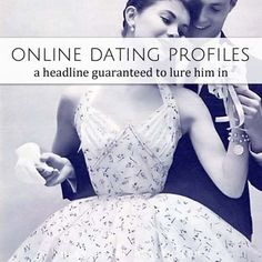 Finding love online: The first part in the series about writing an online dating profile - starting with the most important part - the headline.