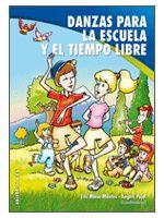 Escuelas Viatorianas Evangelizadoras . QUERBES  (EVE.Q): LIBRO: DANZAS PARA LA ESCUELA Y EL TIEMPO LIBRE