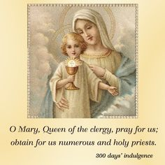 O Mary, Queen of the clergy, pray for us.  #DaughtersofMaryPress #DaughtersofMary #BlessedMother