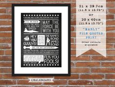 Manly Film Quotes by Rankidoodle on Etsy  Type print including quotes from cult action films like terminator 2, goonies, Star Wars, Lord of the rings, indiana Jones, James Bond and many more. Available in 9 colours, two sizes and also available as a digital download;-)
