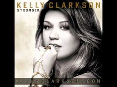 Stronger- Kelly Clarkson - Click image to find more Film, Music & Books Pinterest pins