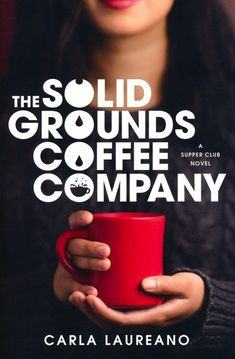 The Solid Grounds Coffee Company (The Saturday Night Supper Club) by [Laureano, Carla] Supper Club, Date, Christian Fiction Books, Coffee Farm, Life Choices, Coffee Company, Book Cover Art, Love Valentines, Super Powers