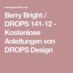 Berry Bright / DROPS 141-12 - Kostenlose Anleitungen von DROPS Design