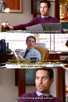 "The mindy project. ""You're describing getting dressed."" Lol"